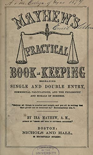 Mayhew's practical book-keeping : embracing single and: Mayhew, Ira, 1814-1894