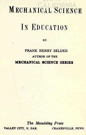 Mechanical science in education [Reprint]: Selden, Frank Henry