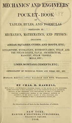 Mechanics' and engineers' pocket-book of tables, rules,: Haswell, Chas. H.