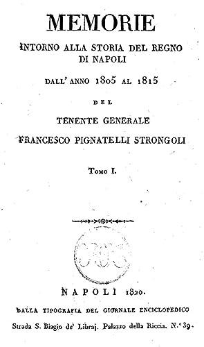 Memorie intorno alla storia del Regno di: Francesco Pignatelli