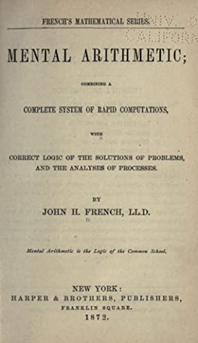 Mental arithmetic : combining a complete system: French, John H.