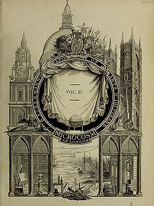 Microcosm of London [Reprint] Volume: Vol. 2: Ackermann, Rudolph, 1764-1834.