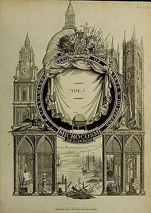 Microcosm of London [Reprint] Volume: Vol. 1: Ackermann, Rudolph, 1764-1834.