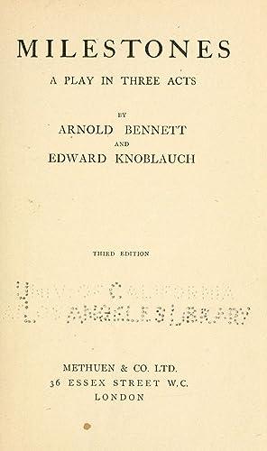 Milestones; a play in three acts [Reprint]: Bennett, Arnold, 1867-1931,Knoblock,