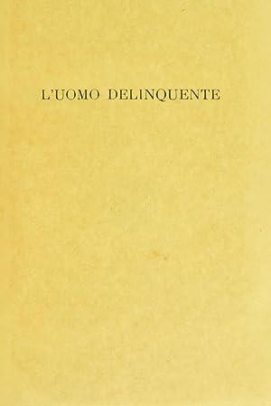 L'uomo delinquente, in rapporto all'antropologia, alla giurisprudenza: Lombroso, Cesare, 1835-1909