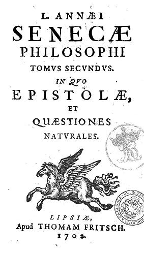 L. Annaei Senecae philosophi Opera omnia. Accessit: Lucius Annaeus Seneca