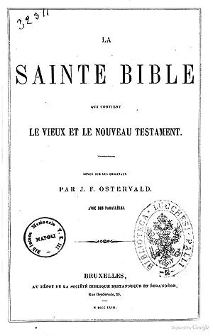 La sainte Bible : ou l'ancien et: Ostervald, Jean Fre?de?ric,