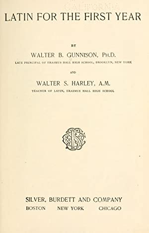 Latin for the first year [Reprint]: Gunnison, Walter Balfour,