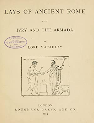 Lays of ancient Rome : with Ivry: Macaulay, Thomas Babington