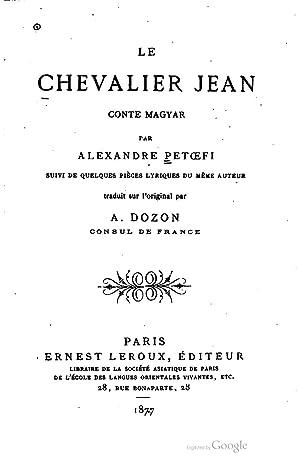 Le chevalier Jean: conte magyjar, suivi de: Sandor Petofi