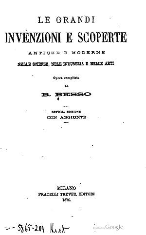 Le grandi invenzioni e scoperte : antiche: Besso, B. (Beniamino)