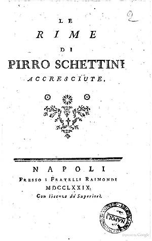 Le rime di Pirro Schettini accresciute (1779): Pirro Schettino