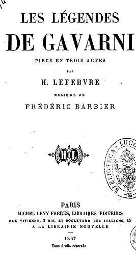 Les legendes de Gavarni piece en trois: Hippolyte Lefebvre
