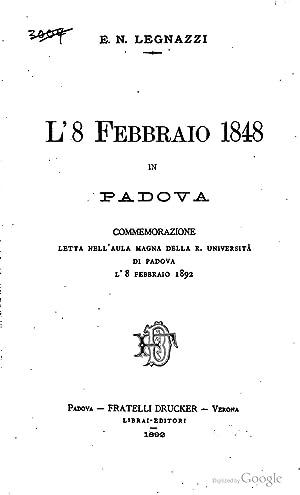 L'8 febbraio 1848 in Padova: commemorazione letta: Enrico Nestore Legnazzi
