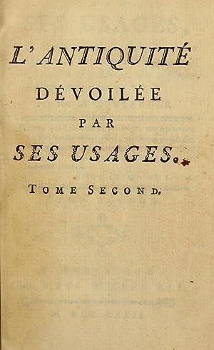 L'Antiquité dévoilée par ses usages : ou: Boulanger, Nicolas Antoine,John
