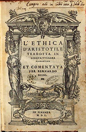 L'Ethica d'Aristotile tradotta in lingua vulgare fiorentina: Aristoteles