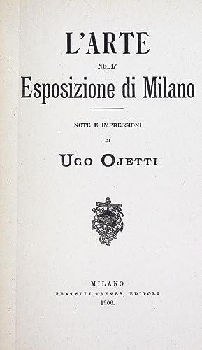 L'arte nell'Esposizione di Milano; note e impressioni: Ojetti, Ugo, 1871-1946,Esposizione