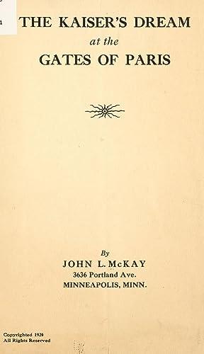 The Kaiser's dream at the gates of: McKay, John L.
