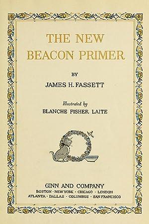 The New Beacon Primer (1912) (Volume: Revised: Fassett, James Hiram,