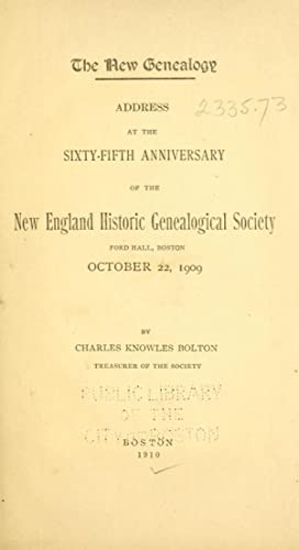 The New Genealogy : address at the: Bolton, Charles Knowles,