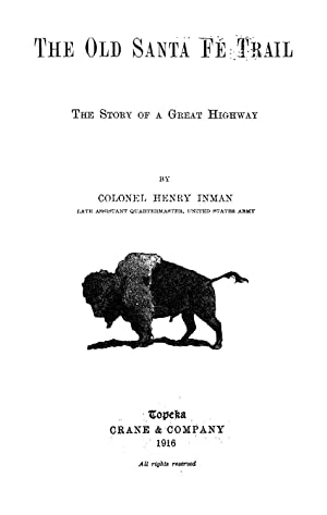 The Old Santa Fe Trail The Story: Colonel Henry Inman