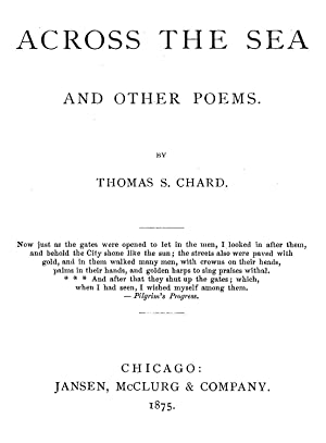 Across the sea & other poems .: Chard, Thomas S