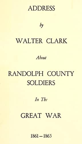 Address about Randolph County soldiers in the: Clark, Walter, 1846-1924