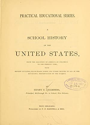 A school history of the United States: Chambers, Henry E[dward]