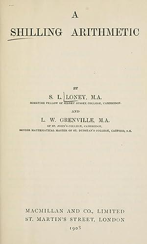 A shilling arithmetic (1908) [Reprint]: Loney, S. L.