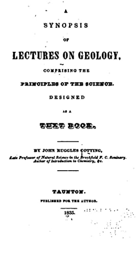 A synopsis of lectures on geology, comprising: Cotting, John Ruggles,
