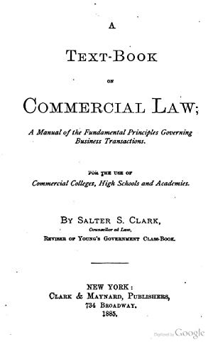 A text-books on commercial law; a manual: Clark, Salter Storrs.