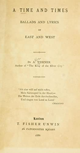 A time and times; ballads and lyrics: Werner, Alice, 1859-1935
