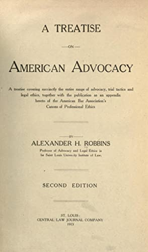 A treatise on American advocacy : a: Robbins, Alexander H.