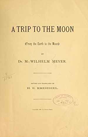A trip to the moon. (From the: Meyer M[ax] Wilhelm,