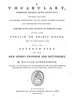 A vocabulary persian arabic and english containing: William Kirkpatrick