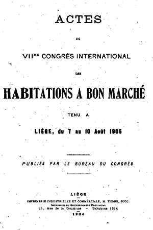 Actes du VIIme Congrès international des habitations: International housing congress