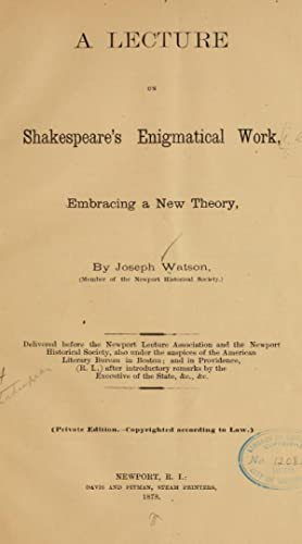 A lecture on Shakespeare's enigmatical work, embracing: Watson, Joseph. [from