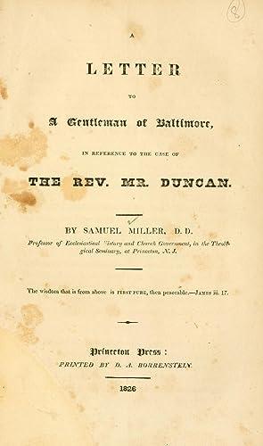A letter to a gentleman of Baltimore,: Miller, Samuel, 1769-1850