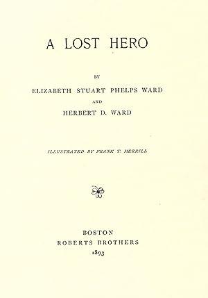 A lost hero (1891) [Reprint]: Phelps, E. Stuart
