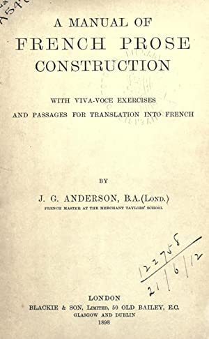 A manual of French prose construction, with: Anderson, James Gauchez,