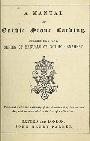 A manual of gothic stone carving: forming: Parker, John Henry