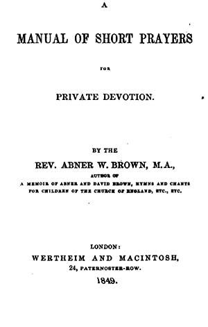 A manual of short prayers for private: Abner Edmund Brown