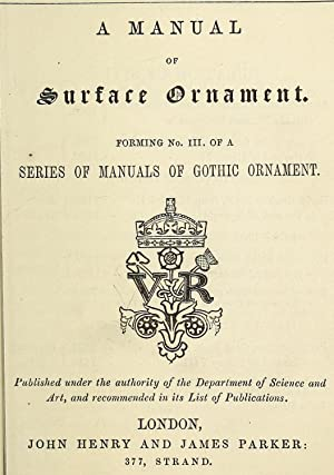 A manual of surface ornament: forming no: Parker, John Henry