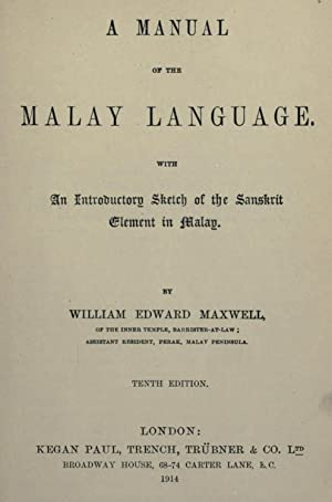 A manual of the Malay language. With: Maxwell, William Edward,