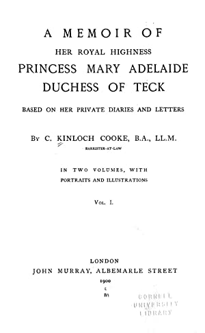 A memoir of . Princess Mary Adelaide,: Kinloch Cooke, C.
