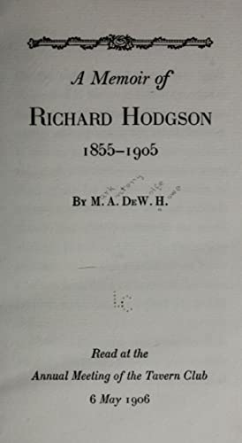 A memoir of Richard Hodgson, 1855-1905 (1906): Howe, M. A.