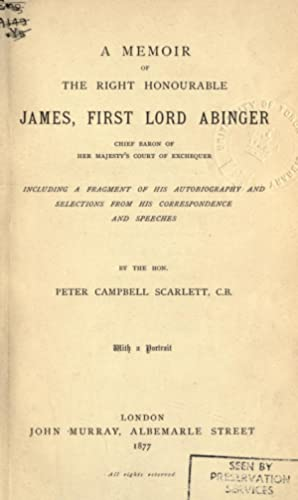 A memoir of the Right Honourable James,: Scarlett, P. Campbell