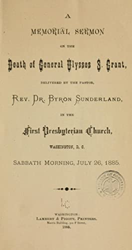 A memorial sermon on the death of: Sunderland, Byron, 1819-1901.