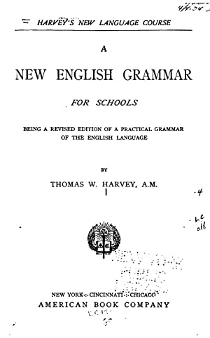 A new English grammar for schools : Harvey, Thomas W.