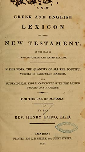 A new Greek and English lexicon to: Laing, Henry. [from